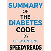 Summary of The Diabetes Code : Prevent and Reverse Type 2 Diabetes Naturally' by Jason Fung- Finish Entire Book in 15 Minutes