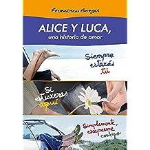 Alice y Luca, una historia de amor (pack 3 novelas) (Spanish Edition)