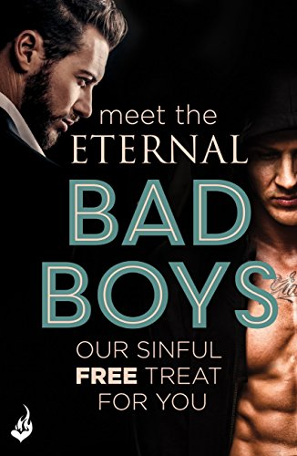 Meet The Eternal Bad Boys: Our Sinful Free Treat For You