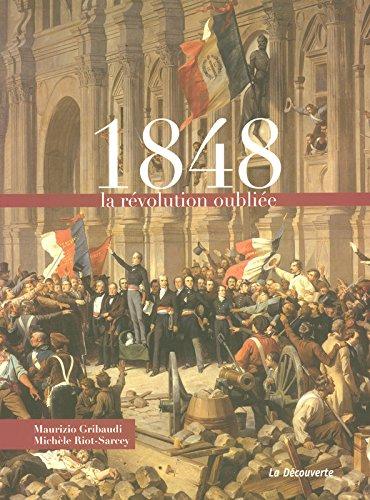 1848, La révolution oubliée par Michèle Riot-Sarcey, Maurizio Gribaudi