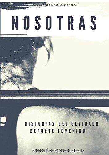 Nosotras: Historias del olvidado deporte femenino