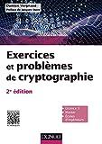 Exercices et problèmes de cryptographie - 2e éd