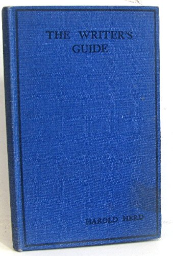 The writer's guide. An up-to date handbook of ideas and information for all who write