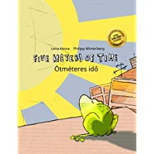 Five Meters of Time/Ötméteres idö: Children's Picture Book English-Hungarian (Bilingual Edition/Dual Language)