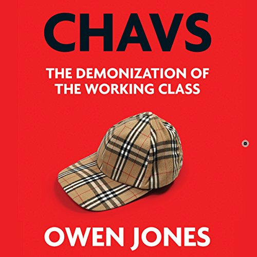 Pdf Download Chavs The Demonization Of The Working Class By Owen