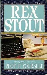 Plot it Yourself by Rex Stout (1994-12-31)
