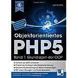 Objektorientiertes PHP5 (Band 1): Grundlagen der OOP (Praxisorientiert PHP lernen)