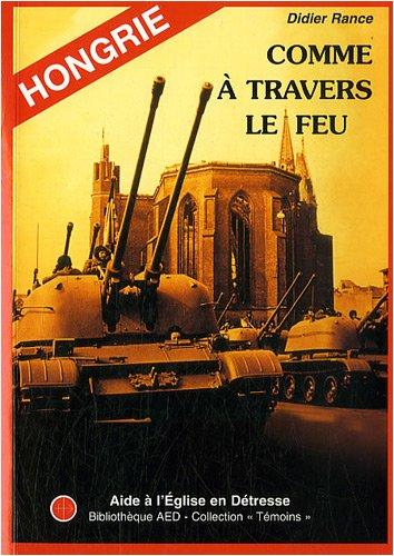 Hongrie - Comme à travers le feu : L'Eglise catholique sous le régime communiste 1945-1989