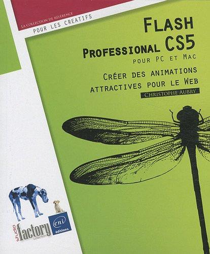 Flash CS5 - pour PC/Mac par Christophe AUBRY