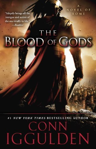The Blood of Gods: A Novel of Rome (Emperor) by Conn Iggulden (2014-04-08)