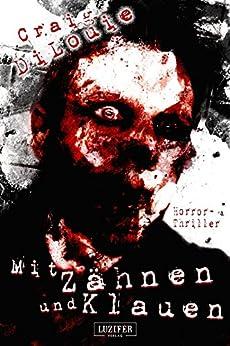 Mit Zähnen und Klauen: Horror-Thriller von [DiLouie, Craig]
