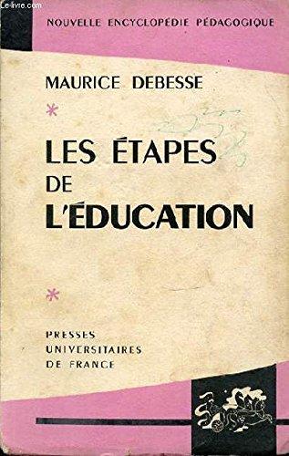 LES ETAPES DE L'EDUCATION - NOUVELLE ENCYCLOPEDIE PEDAGOGIQUE.