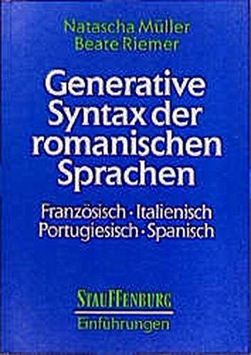 Generative Syntax der romanischen Sprachen: Französisch, Italienisch, Portugiesisch, Spanisch (Stauffenburg Einführungen)