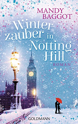 Winterzauber in Notting Hill: Roman von [Baggot, Mandy]