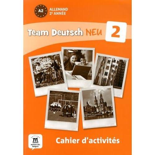 Allemand 2e année A2 Team Deutsch Neu 2 : Cahier d'activités