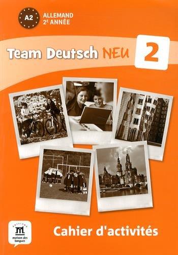 Allemand 2e année A2 Team Deutsch Neu 2 : Cahier d'activités par Florian Boullot