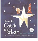 [How to Catch a Star: Complete & Unabridged] [by: Oliver Jeffers]