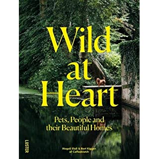 Wild at Heart: Pets, People and their Beautiful Homes