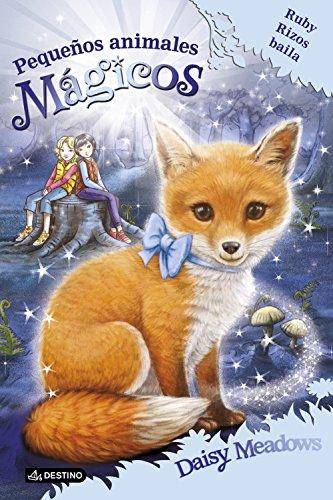Ruby Rizos baila: Pequeños animalitos mágicos 7 por Daisy Meadows
