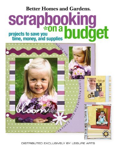 Scrapbooking on a Budget: Projects to Save You Money (Leisure Arts #4150) -
