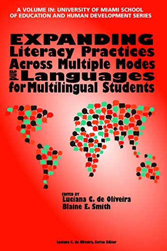 Expanding Literacy Practices Across Multiple Modes and Languages for Multilingual Students (The University of Miami School of Education and Human Development Series) (English Edition)