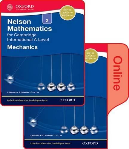 Nelson Mechanics 2 for Cambridge International A Level: Print & Online Student Book Pack (Cie a Level)
