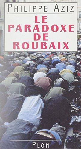 Le paradoxe de Roubaix par Philippe Aziz
