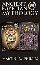 Ancient Egyptian Mythology: Discover the Secrets of Ancient Egypt and Egyptian Mythology by Martin R. Phillips (2014-09-24)