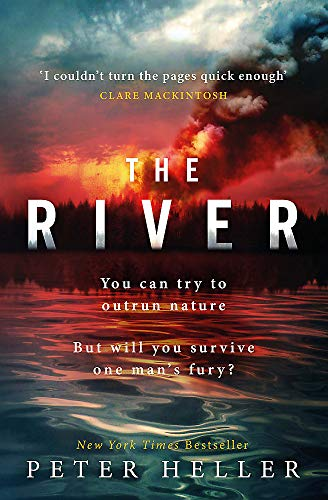 The River: 'An urgent and visceral thriller... I couldn't turn the pages quick enough' (Clare Mackintosh)