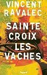 Sainte-Croix les Vaches: Le seigneur des Causses par Ravalec