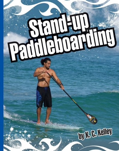 Stand-Up Paddleboarding (Extreme Sports (Child's World))