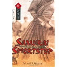 Samurai Shortstop (Junior Library Guild Selection (Dial)) by Alan M. Gratz (2006-05-18)