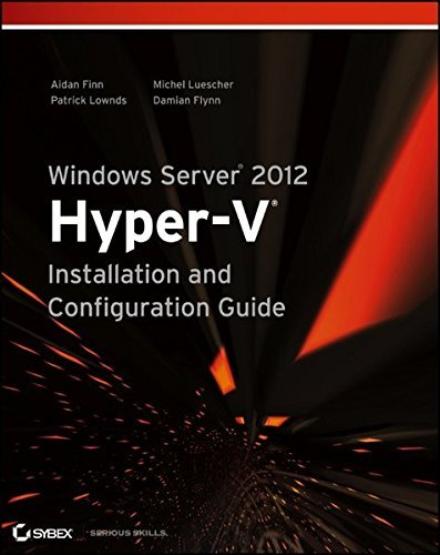 Windows Server 2012 Hyper-V Installation and Configuration Guide by Aidan Finn (2013-03-25)