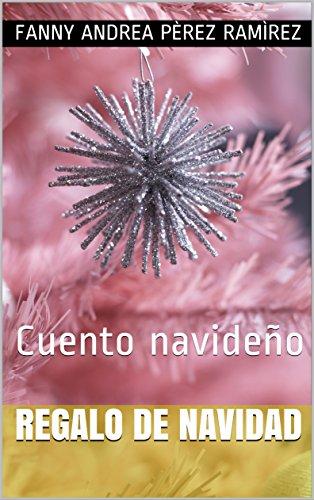 Regalo de navidad: Cuento navideño por Fanny Andrea Pèrez Ramìrez