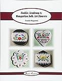 Cookie Academy 4. - Hungarian Folk Art Flowers: Volume 7 (Tunde's Creations)