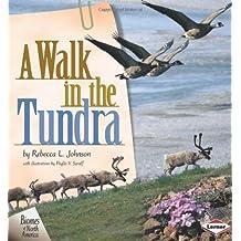 A Walk in the Tundra (Biomes of North America) by Rebecca L. Johnson (2001-01-01)