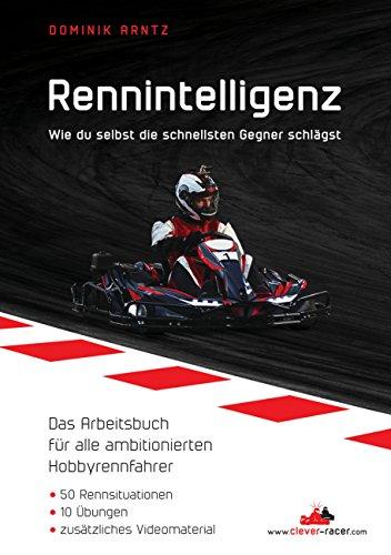 Rennintelligenz: Wie du selbst die schnellsten Gegner schlägst (German Edition) por Dominik Arntz