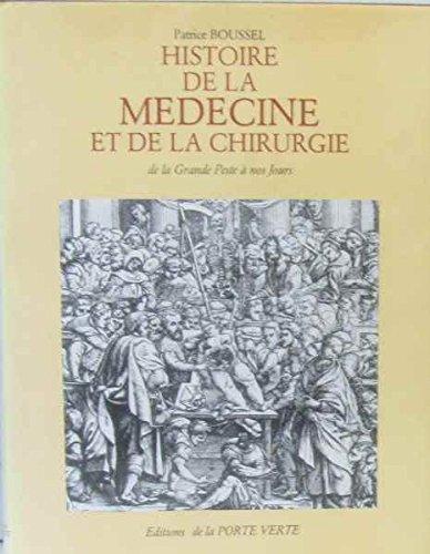 Histoire de la médecine et de la chirurgie de la grande peste à nos jours