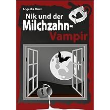 Nik und der Milchzahnvampir (Nik und ... 2)