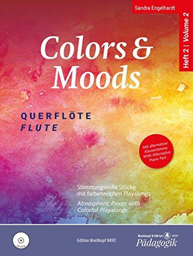 Colors & Moods Querflöte. Stimmungsvolle Stücke mit farbenreichen Playalongs sowie alternativer Klavierstimme auf CD zu jedem Heft. Band 2 (EB 8892)