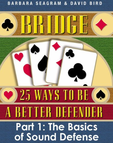 bridge-25-ways-to-be-a-better-defender-part-1-the-basics-of-sound-defense-english-edition