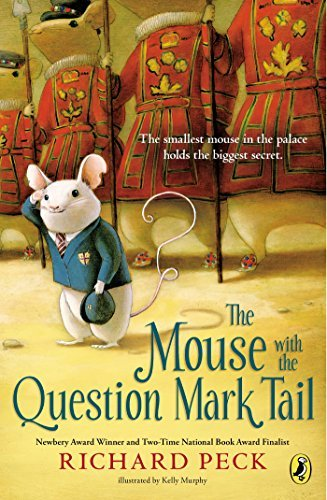 The Mouse with the Question Mark Tail: Written by Richard Peck, 2014 Edition, (Reprint) Publisher: Puffin Books [Paperback]