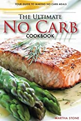 The Ultimate No Carb Cookbook - Your Guide to Making No Carb Meals (Booklet): The Only No Carb Diet Guide You Will Ever Need