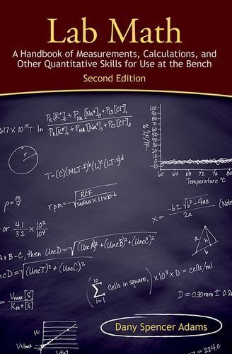 Lab Math: A Handbook of Measurements, Calculations, and Other Quantitative Skills for Use at the Bench, Second edition 2nd edition by Adams, Dany Spencer (2013) Hardcover