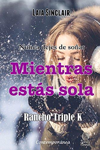 Mientras estás sola (Rancho Triple K nº 3)