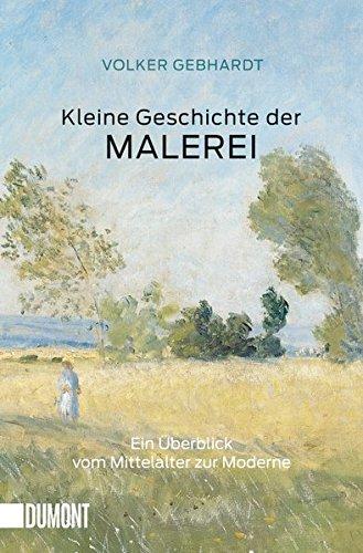 Taschenbücher: Kleine Geschichte der Malerei: Ein Überblick vom Mittelalter zur Moderne