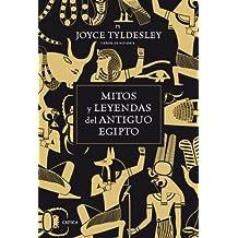 Mitos y leyendas del Antiguo Egipto (Tiempo de Historia)