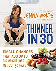 Thinner in 30: Small Changes That Add Up to Big Weight Loss in Just 30 Days (English Edition)