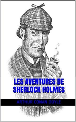 Téléchargement de livres audio en ligne Les Aventures de Sherlock Holmes by Arthur Conan Doyle PDF PDB B01GDAHPFI