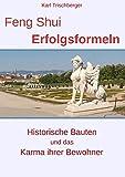 Feng Shui Erfolgsformeln: Historische Bauten und das Karma ihrer Bewohner - Karl Trischberger